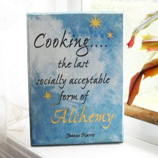 Product Sign: Cooking....the last socially acceptable form of Alchemy